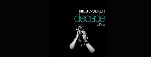 """Begeisterte Pressestimmen zu NILS WÜLKER """"Decade Live"""" & aktueller Tour"""